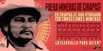 Fuera mineras de Chiapas mariano_mineria
