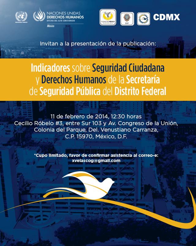 nvitación a la presentación de la publicación Indicadores sobre Seguridad Ciudadana y Derechos Humanos de la Secretaría de Seguridad Pública del Distrito Federal